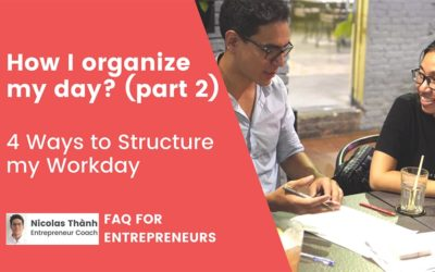 How I organize my day? (part 2) 4 Ways to Structure my Workday