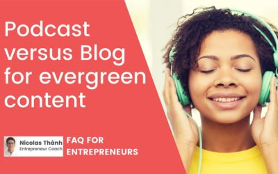 Podcast versus Blog for Evergreen content