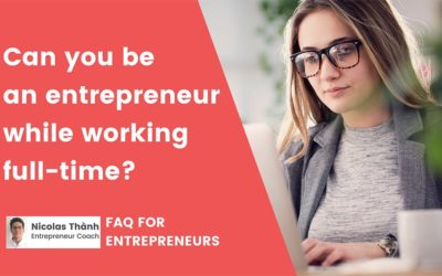 Can you be an entrepreneur while working full-time?