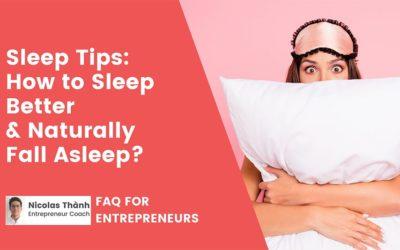Sleep Tips: How to Sleep Better and Naturally Fall Asleep?